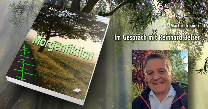 MORGENFIKTION: Martin Urbanek im Gespräch mit Reinhard Belser