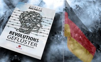 """Hubert Michelis: """"Revolutionsgeflüster - Deutschland, Deutschland über allem"""""""
