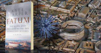 Kyle Harper: Fatum - Das Klima und der Untergang des Römischen Reiches