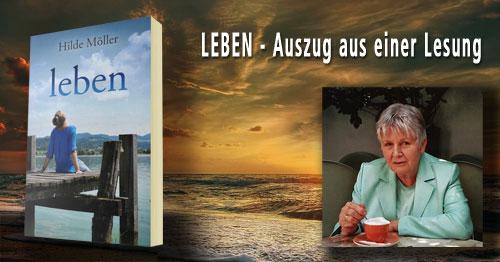 Leben - Auszug aus einer Lesung von Hilde Möller