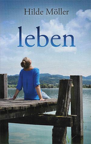 """""""Leben"""" von Hilde Möller"""