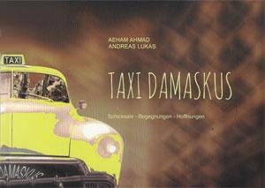 Aeham Ahmad und Andreas Lukas: Taxi Damaskus