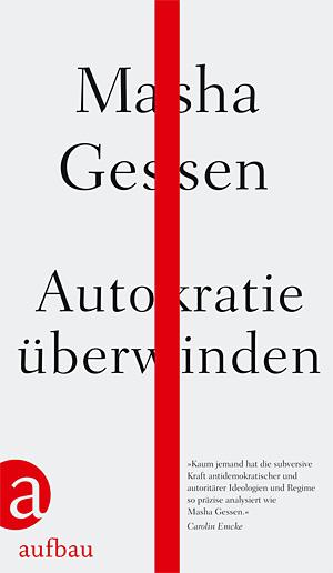Masha Gessen: Autokratie überwinden