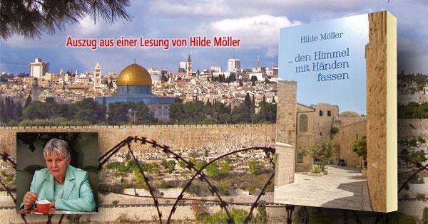 """Hilde Möller: """"... den Himmel mit Händen fassen"""" (Auszug aus einer Lesung)"""