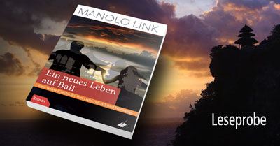 """Manolo Link: """"Ein neues Leben auf Bali – Eine wahre Geschichte von Liebe, Mystik und Hoffnung"""" (Leseprobe)"""