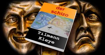 Tilmann Kleye: Der Schizo