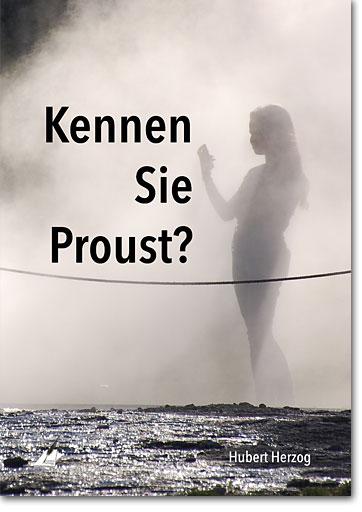 Hubert Herzog: Kennen Sie Proust?