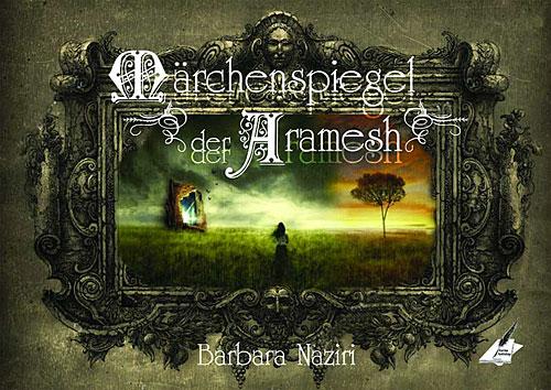 Barbara Naziri: Märchenspiegel der Aramesh