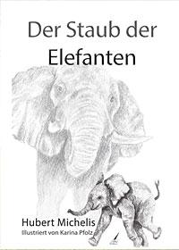 Der Staub der Elefanten von Hubert Michelis