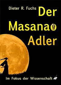 Der Masanao Adler – Im Fokus der Wissenschaft von Dieter R. Fuchs