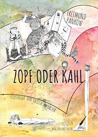Zopf oder Kahl – Märchen und Sagen von Freimund Pankow