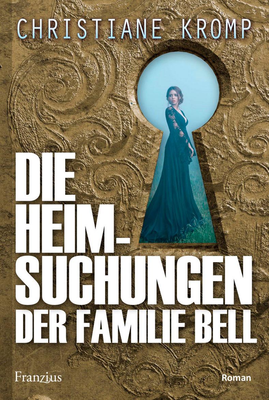 Christiane Kromp: Die Heimsuchungen der Familie Bell